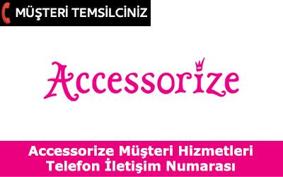 Accessorize Müşteri Hizmetleri İletişim Telefon Numarası