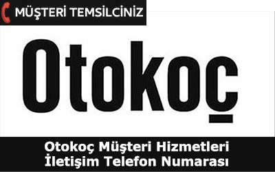 Otokoç Müşteri Hizmetleri İletişim Telefon Numarası