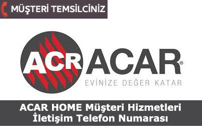 Acar Home Müşteri Hizmetleri Telefon İletişim Numarası