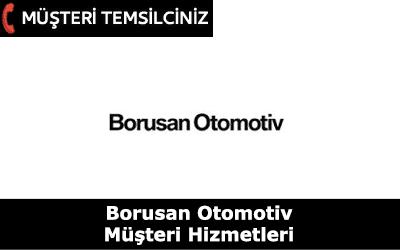 Borusan Otomotiv Müşteri Hizmetleri ve İletişim Numarası