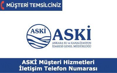 ASKİ Müşteri Hizmetleri İletişim Telefon Numarası