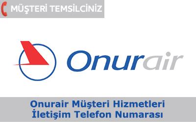 Onur Air Müşteri Hizmetleri İletişim Telefon Numarası