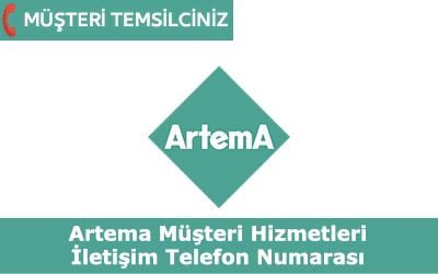 Artema Müşteri Hizmetleri ve İletişim Telefon Numarası