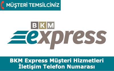 BKM Express Müşteri Hizmetleri İletişim Telefon Numarası