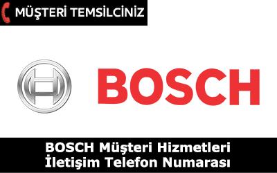 Bosch Müşteri Hizmetleri İletişim Telefon Numarası