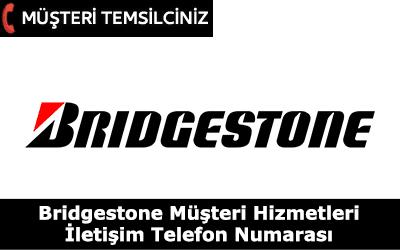 Bridgestone Müşteri Hizmetleri ve İletişim Telefon Numarası
