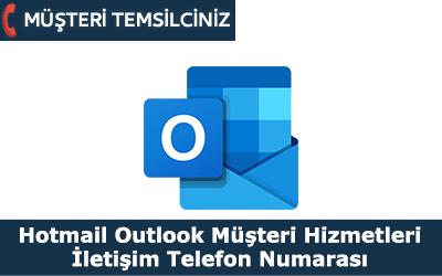Hotmail Outlook Müşteri Hizmetleri İletişim Telefon Numarası