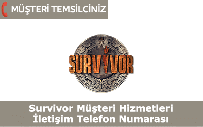 Survivor Müşteri Hizmetleri İletişim Telefon Numarası