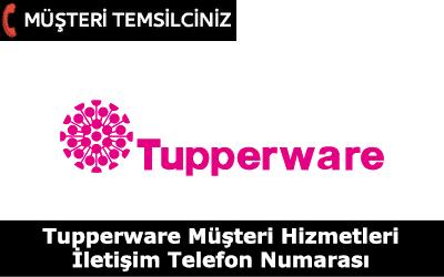 Tupperware Müşteri Hizmetleri İletişim Telefon Numarası