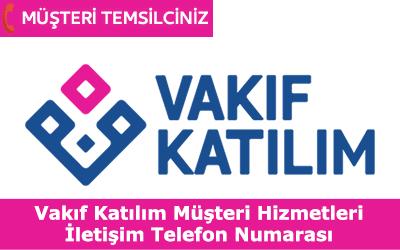 Vakıf Katılım Bankası Müşteri Hizmetleri İletişim Telefon Numarası