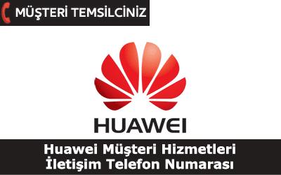 Huawei Müşteri Hizmetleri İletişim Telefon Numarası