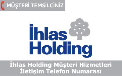 İhlas Holding Müşteri Hizmetleri İletişim Telefon Numarası