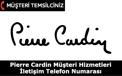 Pierre Cardin Müşteri Hizmetleri İletişim Telefon Numarası