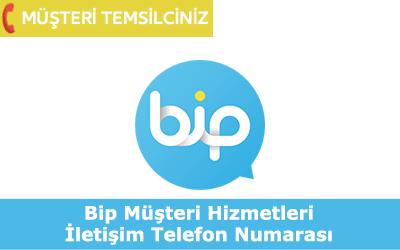 Bip Müşteri Hizmetleri İletişim Telefon Numarası