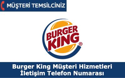 Burger King Müşteri Hizmetleri İletişim Telefon Numarası