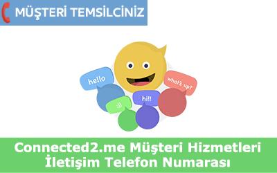 Connected2me Müşteri Hizmetleri İletişim Telefon Numarası