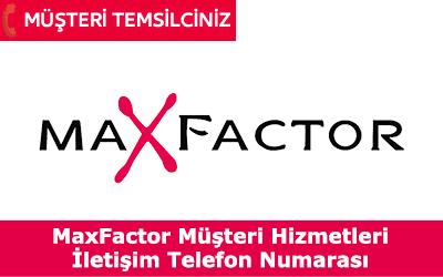Max Factor Müşteri Hizmetleri İletişim Telefon Numarası