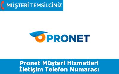 Pronet Müşteri Hizmetleri İletişim Telefon Numarası