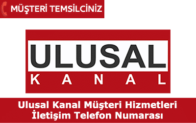 Ulusal Kanal Müşteri Hizmetleri İletişim Telefon Numarası
