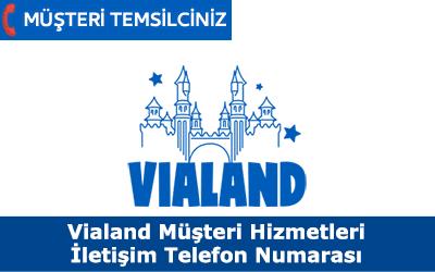 Vialand Müşteri Hizmetleri İletişim Telefon Numarası
